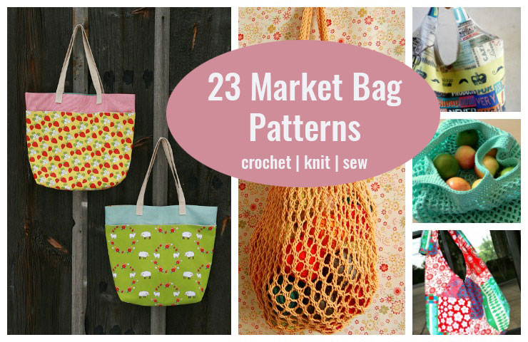23 Market Bag Patterns To Crochet Knit Or Sew Wee Folk Art